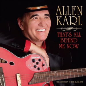 Allen Karl - That's All Behind Me Now - Music Charts Magazine® IndieWorld TOP 40 Indie Country Songs - Nashville, TN