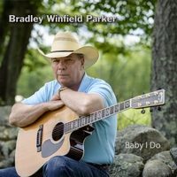 Bradley Winfield Parker - Baby I Do
