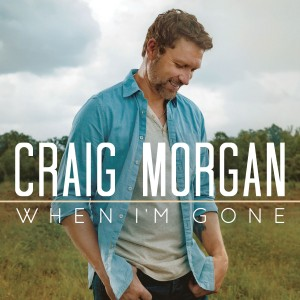 Craig Morgan - When I'm Gone - Number 1 on IndieWorld Country Music Record Report at Music Charts Magazine® for week of January 22 - 2016