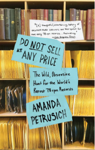 Do Not Sell at Any Price - The Wild Obsessive Hunt for the Worlds Rarest 78 rpm Records - Amanda Petrusich - Music Charts Magazine® BOOK REVIEW by Benjamin Franklin V