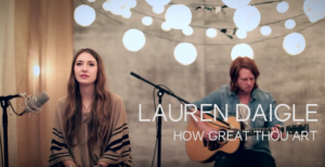Lauren Daigle - How Great Thou Art - Song of the month for February 2016 at Music Charts Magazine®