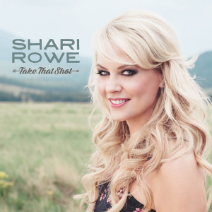 shari-rowe-take-that-shot-music-charts-magazine-indieworld-country-music-record-report