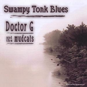 Swampy Tonk Blues - Doctor G and The Mudcats