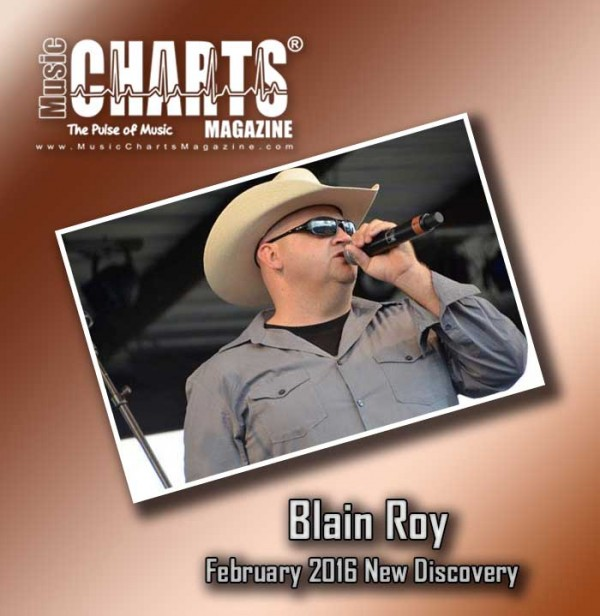 Blaine Roy - NEW DISCOVERY for February 2016 at Music Charts Magazine